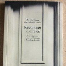 Libros de segunda mano: RECONOCER LO QUE ES, BERT HELLINGUER GABRIELE TEN HÓVEL. Lote 209242848