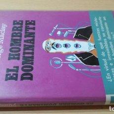 Libros de segunda mano: EL HOMBRE DOMINANTE - HUMPHRY KNIPE Y GEORGE MACKLAY - PLAZA JANES ESQ306. Lote 209289592