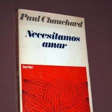 Libros de segunda mano: NECESITAMOS AMAR. PAUL CHAUCHARD. HERDER, 1969. ESTUDIO CIENTÍFICO DEL AMOR. VER ÍNDICE. Lote 209596393