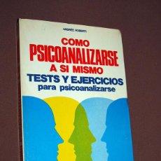 Libros de segunda mano: CÓMO PSICOANALIZARSE A SÍ MISMO. TESTS Y EJERCICIOS PARA PSICOANALIZARSE. ANDRÉE ROBERTI. DE VECCHI. Lote 209597490