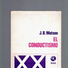 Libros de segunda mano: EL CONDUCTISMO POR J.B.WATSON BIBLIOTECA PSICOLOGICAS DEL SIGLO XX 4 EDICION 1972 PAIDOS. Lote 218834853