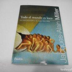 Libros de segunda mano: JACQUES-ALAIN MILLER TODO EL MUNDO ES LOCO Q1490T. Lote 209953650