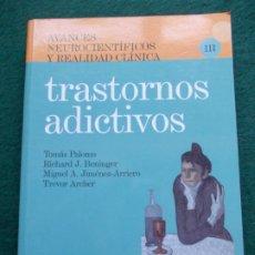 Libros de segunda mano: TRASTORNOS ADICTIVOS. Lote 209987757