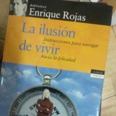 Libros de segunda mano: ROJAS, ENRIQUE. - LA ILUSION DE VIVIR. INSTRUCCIONES PARA NAVEGAR HACIA LA FELICIDAD.. Lote 210461655