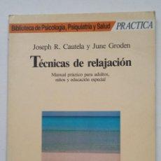 Libros de segunda mano: TÉCNICAS DE RELAJACIÓN JOSEPH R. CAUTELA Y JUNE GRODEN. MARTINEZ ROCA. TDK375. Lote 210551016