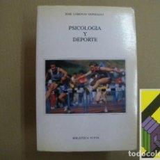 Libros de segunda mano: GONZALEZ, JOSÉ LORENZO: PSICOLOGÍA Y DEPORTE. Lote 210574806