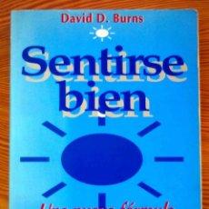 Libros de segunda mano: SENTIRSE BIEN - DAVID D. BURNS - EDITORIAL PAIDOS -1ª EDICIÓN, SIN MODIFICAR HASTA LA FECHA. Lote 210588016