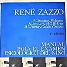 Libros de segunda mano: MANUAL PARA EL EXAMEN PSICOLOGICO DEL NIÑO. RENE ZAZZO +. Lote 210601517