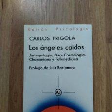Libros de segunda mano: LOS ÁNGELES CAÍDOS. CARLOS FRIGOLA.. Lote 210621290
