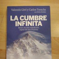 Libros de segunda mano: 'LA CUMBRE INFINITA'. VALENTÍN GIRÓ Y CARLOS TRENCHS. Lote 210671185