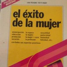 Libros de segunda mano: LA PSICOLOGÍA MODERNA. EL ÉXITO DE LA MUJER. COMPRENDER, SABER, ACTUAR - PÉCHADRE, LYDIE/ ROUDY, YV. Lote 210671462