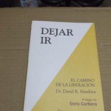 Libros de segunda mano: DEJAR IR DR. DAVID R. HAWKING. Lote 210968454