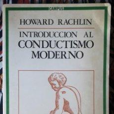 Libros de segunda mano: HOWARD RACHLIN . INTRODUCCIÓN AL CONDUCTISMO MODERNO. Lote 210968786