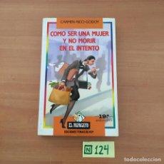 Libros de segunda mano: COMO SER UNA MUJER Y NO MORIR EN EL INTENTO. Lote 211257315