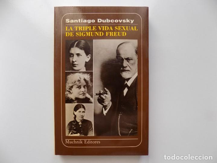 LIBRERIA GHOTICA. SANTIAGO DUBCOVSKY. LA TRIPLE VIDA SEXUAL DE SIGMUND FREUD. 1986. (Libros de Segunda Mano - Pensamiento - Psicología)