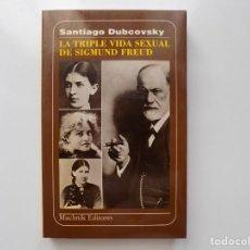 Libros de segunda mano: LIBRERIA GHOTICA. SANTIAGO DUBCOVSKY. LA TRIPLE VIDA SEXUAL DE SIGMUND FREUD. 1986.. Lote 224834890
