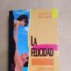 Libros de segunda mano: LA FELICIDAD - JOSÉ M. R. DELGADO. Lote 211496575
