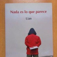 Libros de segunda mano: NADA ES LO QUE PARECE / UAN / 2010. VENSIS. Lote 211772425