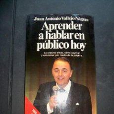 Libros de segunda mano: APRENDER A HABLAR EN PUBLICO HOY. JUAN ANTONIO VALLEJO NAGERA. Lote 246342970