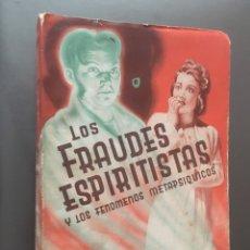Libros de segunda mano: LOS FRAUDES ESPIRITISTAS Y LOS FENÓMENOS METAPSIQUICOS - 1946 - HEREDIA - 405P.. Lote 212747311