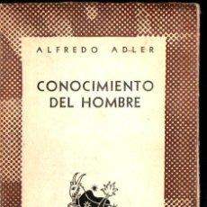 Libros de segunda mano: AUSTRAL Nº 775 : ADLER - CONOCIMIENTO DEL HOMBRE (1947) 1ª EDIC. Lote 212773610