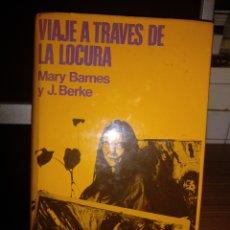 Libros de segunda mano: MARY BARNES Y J. BERKE. VIAJE A TRAVÉS DE LA LOCURA. MARTÍNEZ ROCA 1974. Lote 212991901