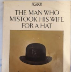 Libri di seconda mano: THE MAN WHO MISTOOK HIS WIFE FOR A HAT – OLIVER SACKS. Lote 213699778