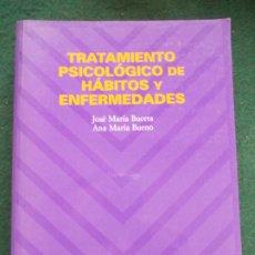 Libros de segunda mano: TRATAMIENTO PSICOLOGICO DE HABITOS Y ENFERMEDADES. Lote 213756223