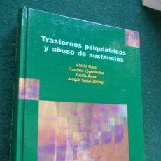 Libros de segunda mano: TRASTORNOS PSIQUIATRICOS Y ABUSO DE SUSTANCIAS. Lote 213756532