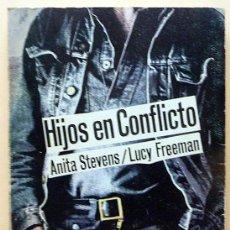Libros de segunda mano: HIJOS EN CONFLICTO - ANITA STEVENS, LUCY FREEMAN - GRANICA EDITOR - 1977 - VER INDICE. Lote 214209288