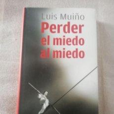 Livros em segunda mão: PERDER EL MIEDO AL MIEDO. LUIS MUIÑO. Lote 214238810