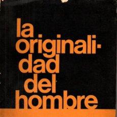 Libros de segunda mano: JULIÁN HUXLEY : LA ORIGINALIDAD DEL HOMBRE (SIGLO VEINTE, 1967). Lote 214322081