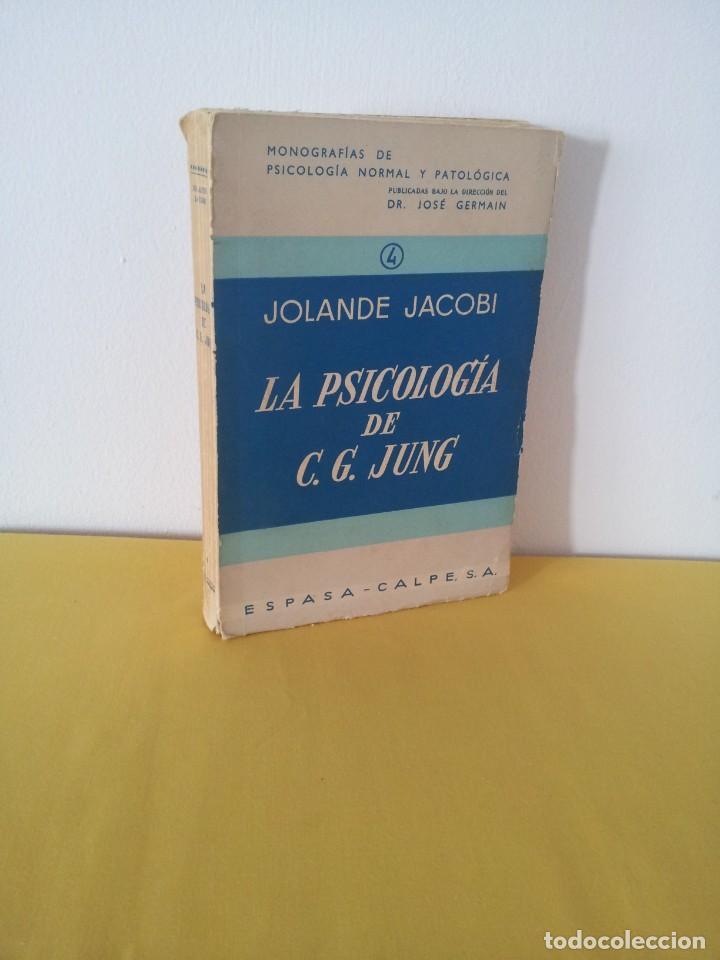 JOLANDE JACOBI - LA PSICOLOGIA DE C. G. JUNG - ESPASA CALPE,SEGUNDA EDICIÓN CORREGIDA Y AUMENTA 1963 (Libros de Segunda Mano - Pensamiento - Psicología)