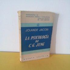 Libros de segunda mano: JOLANDE JACOBI - LA PSICOLOGIA DE C. G. JUNG - ESPASA CALPE,SEGUNDA EDICIÓN CORREGIDA Y AUMENTA 1963. Lote 214401282