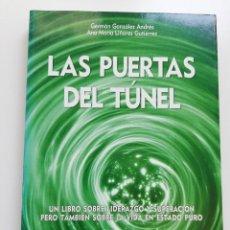 Libros de segunda mano: LAS PUERTAS DEL TÚNEL (GERMÁN GONZÁLEZ / ANA MARÍA LIÑARES). Lote 214646447
