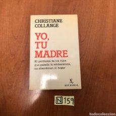 Libros de segunda mano: YO, TU MADRE. Lote 215046031