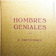 Libros de segunda mano: HOMBRES GENIALES. E. KRETSCHMER. LABOR 1961 ESTADO: BASTANTE BUENO 213 PÁGS. CARTONÉ.- CON FOTOGRAFÍ. Lote 215067918