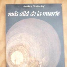 Libros de segunda mano: MAS ALLÁ DE LA MUERTE - STANISLAV Y CHRISTINA GROF. Lote 215499812