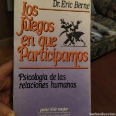 Libros de segunda mano: LOS JUEGOS EN QUE PARTICIPAMOS PSICOLOGÍA DE LAS RELACIONES HUMANAS ERIC BERNE JAVIER VERGARA 1966. Lote 215675483