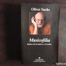 Livres d'occasion: MÚSICOFILIA. RELATOS DE LA MÚSICA Y EL CEREBRO. OLIVER SACKS. ANAGRAMA. Lote 217501277
