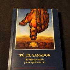 Libros de segunda mano: TÚ, EL SANADOR. EL MÉTODO SILVA Y SUS APLICACIONES. JOSÉ SILVA, ROBERT B. STONE. Lote 218847807