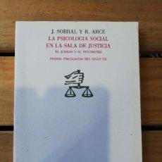 Libros de segunda mano: LA PSICOLOGÍA SOCIAL EN LA SALA DE JUSTICIA. EL JURADO Y EL TESTIMONIO - J. SOBRAL Y R. ARCE. 1ª ED. Lote 218877958