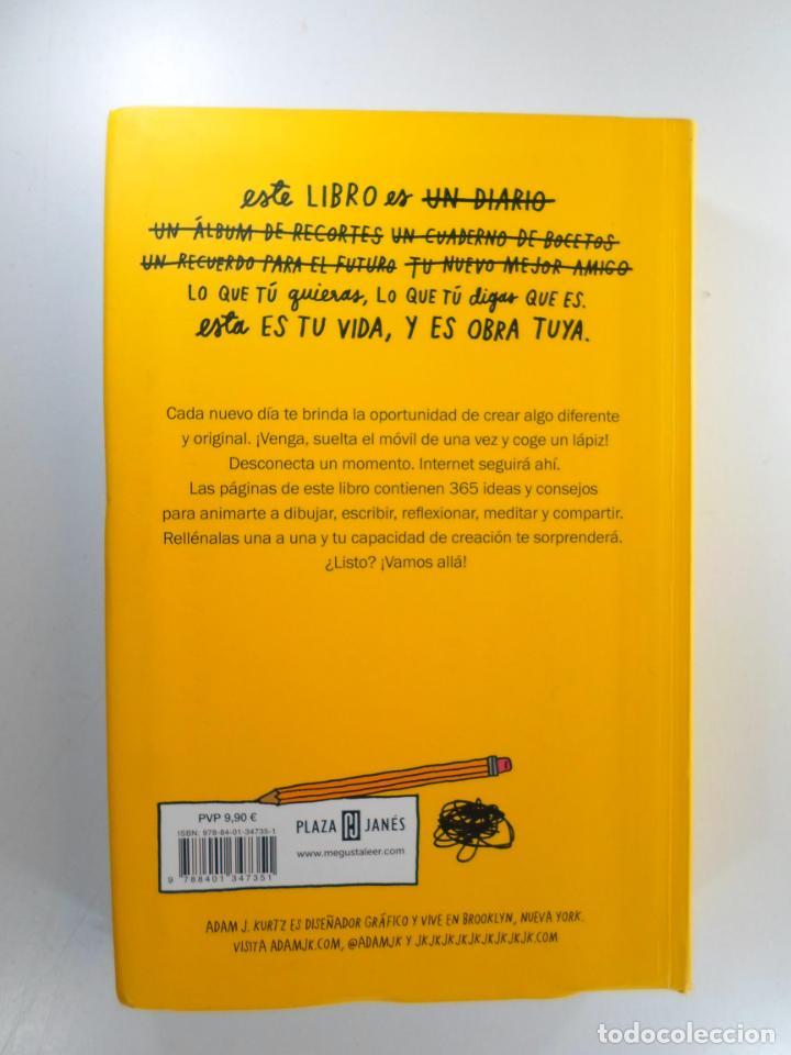 Libros de segunda mano: ESTO NO ES (SOLO) UN DIARIO : ÉCHALE CREATIVIDAD A TU VIDA-- PÁGINA A PÁGINA KURTZ, ADAM J. - Foto 2 - 219252523