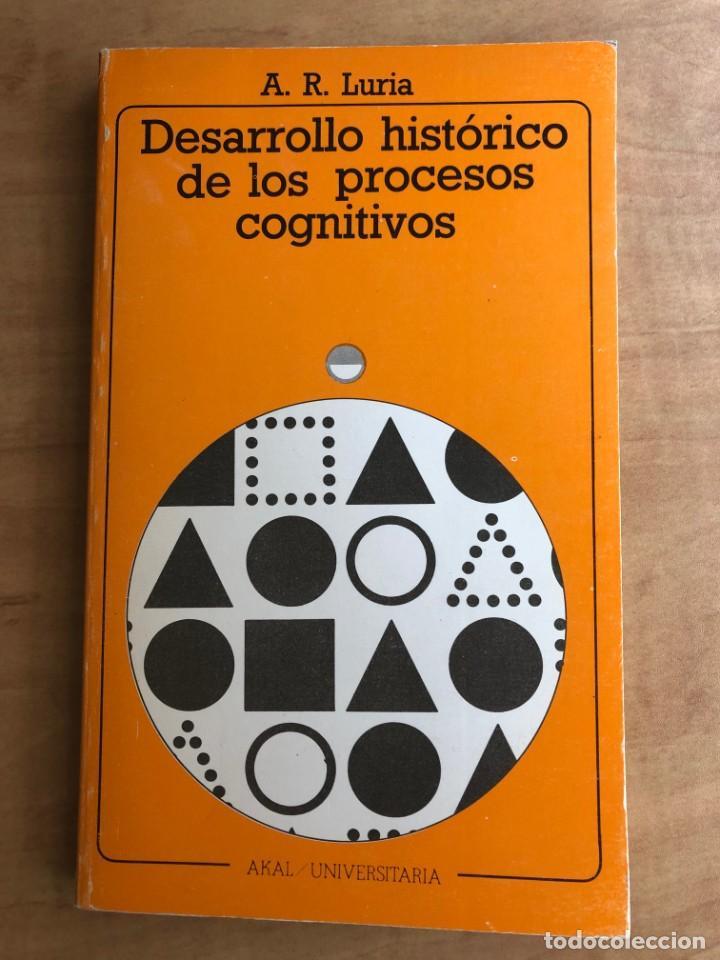 DESARROLLO HISTÓRICO DE LOS PROCESOS COGNITIVOS. A. R. LURIA. AKAL UNIVERSITARIA (Libros de Segunda Mano - Pensamiento - Psicología)