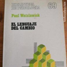 Libri di seconda mano: EL LENGUAJE DEL CAMBIO. NUEVA TÉCNICA DE LA COMUNICACIÓN TERAPÉUTICA - P. WATZLAWICK. Lote 220081443