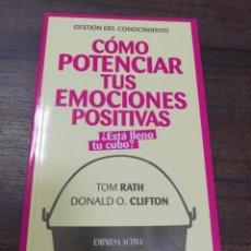 Libros de segunda mano: COMO POTENCIAR TUS EMOCIONES POSITIVAS. TOM RATH. 2008.. Lote 220353473