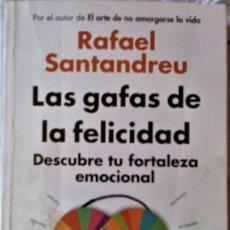 Libri di seconda mano: RAFAEL SANTANDREU - LAS GAFAS DE LA FELICIDAD (DESCUBRE TU FORTALEZA EMOCIONAL). Lote 164822538