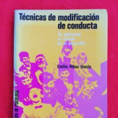 Libros de segunda mano: TÉCNICAS DE MODIFICACIÓN DE CONDUCTA-1979~2ª ED.~6ª REIMP.-EMILIO RIBES IÑESTA-ED.TRILLAS,-PJRB. Lote 220769438