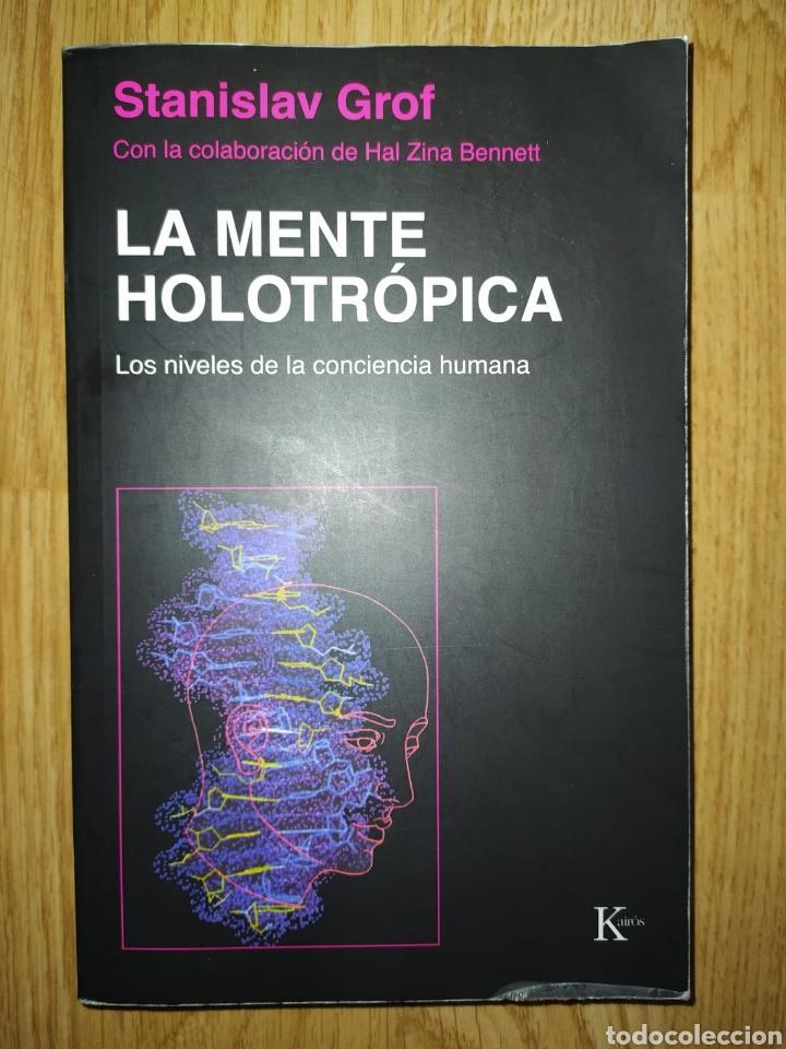 STANISLAV GROF LA MENTE HOLOTRÓPICA LOS NIVELES DE LA CONCIENCIA HUMANA KAIRÓS2005 (Libros de Segunda Mano - Pensamiento - Psicología)