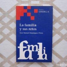 Libros de segunda mano: LA FAMILIA Y SUS RETOS - XOSÉ MANUEL DOMÍNGUEZ (COLECCIÓN SINERGIA). Lote 221354637
